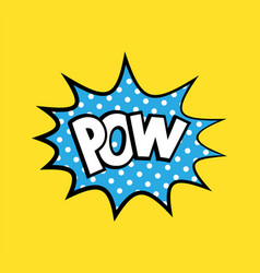 Pop art sticker with phrase pow vector