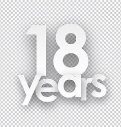 Eighteen years paper sign vector image vector image