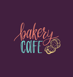 bakery cafe lettering label calligraphy vector image