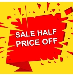 Big sale poster with SALE HALF PRICE OFF text vector