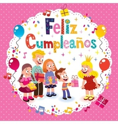 Feliz Cumpleanos - Happy Birthday in Spanish kids vector