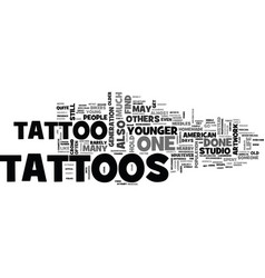 who is most likely to get tattoos text word cloud vector image