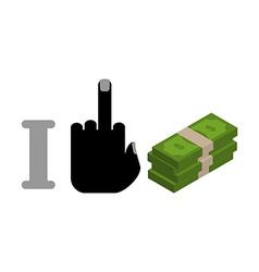 I hate money symbol of hatred and cash Bundle vector image vector image