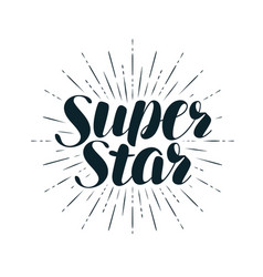 Super star lettering positive quote calligraphy vector