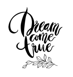 Inspirational quote Dream Come True vector image