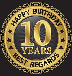 10 years happy birthday best regards gold label vector image
