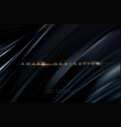 Awarding nomination ceremony luxury black wavy vector