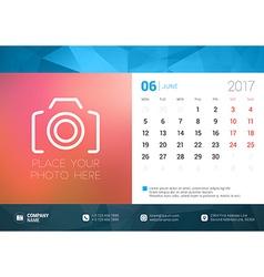 Desk Calendar Template for 2017 Year June Design vector image