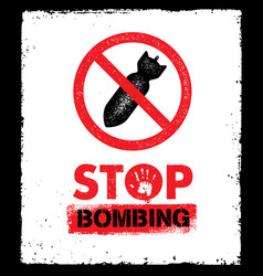 stop bombing anti military design element vector image vector image