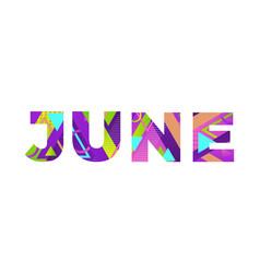 June concept retro colorful word art vector