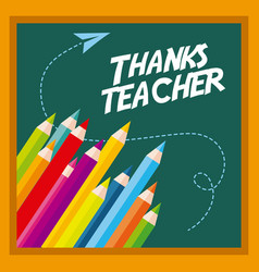 Thanks teacher card greeting colors pen chalkboard vector