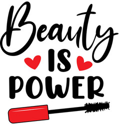 beauty is power on white background vector image