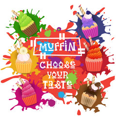 Muffins set colorful desserts collection choose vector