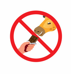 no feed on animal sign hand give snack on giraffe vector image