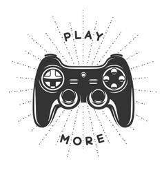 Vintage print with quote Play more Gamepad vector