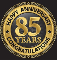 85 years happy anniversary congratulations gold vector