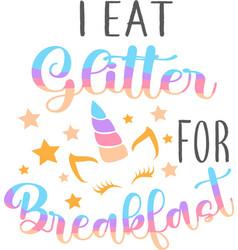 i eat glitter for breakfast isolated on white vector image