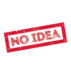 No Idea rubber stamp vector