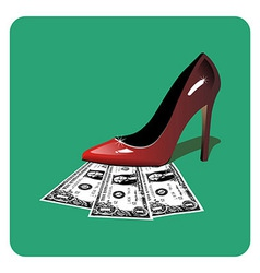 Dollars under a red stiletto vector