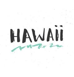 Hawaii lettering handwritten sign hand drawn vector
