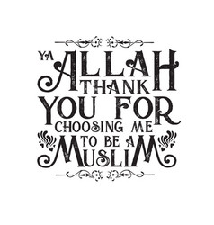 Muslim quote and saying good for t shirt ya allah vector