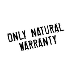 Only natural warranty rubber stamp vector