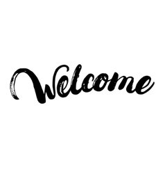 Welcome hand written lettering for poster card vector image