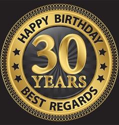 30 years happy birthday best regards gold label vector image