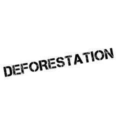 Deforestation rubber stamp vector