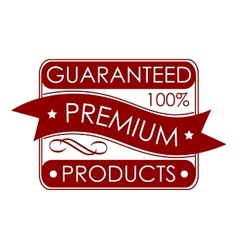 Guaranteed premium products label vector image