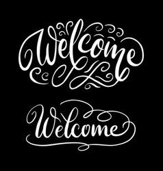 welcome hand written typography vector image vector image