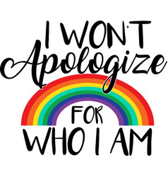I won t apologize for who am on white vector