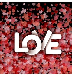 White love sign over red hearts background vector image