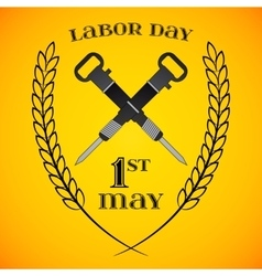 May 1st Labor Day crossed jackhammers vector image