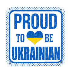Proud to be ukrainian sign or stamp vector