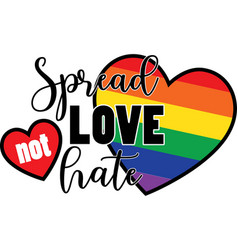 Spread love not hate on white background vector