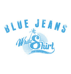 blue jeans white shirt vector image