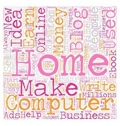 Business Idea With Your Own Home Computer text vector image