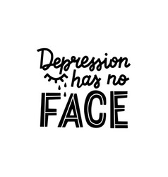 Depression has no face graphic lettering vector