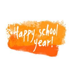 Happy school year hand written banner vector