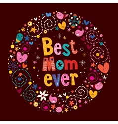 Happy Mothers Day retro card Best Mom Ever vector image