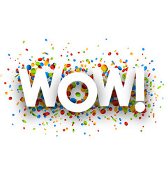 wow sign with colorful confetti vector image