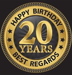 20 years happy birthday best regards gold label vector image vector image