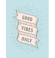 Good vibes only vector