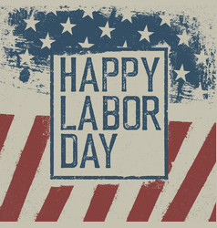 happy labor day on grunge united states of vector image