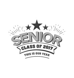 Black colored senior class 2017 text sign vector