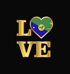 Love typography christmas island flag design gold vector