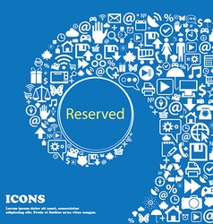 Reserved sign icon Nice set of beautiful icons vector