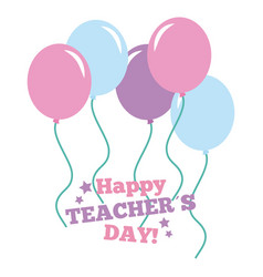 Happy teacher day card balloons flying pastel vector