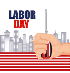 labor day worker hand with screwdriver with city vector image